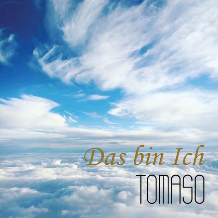 """Tomaso - """"Das Bin Ich"""""""
